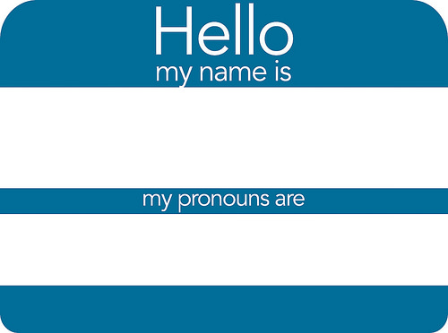 Nametags with Pronouns by Ted Eytan from Flickr (Creative Commons License)